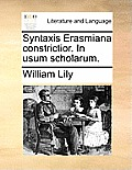 Syntaxis Erasmiana Constrictior. in Usum Scholarum.
