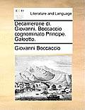Decamerone Di. Giovanni. Boccaccio Cognominato Principe. Galeotto.