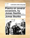 Poems on Several Occasions, by James Beattie, ...