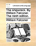 The Shipwreck. by William Falconer. the Ninth Edition.