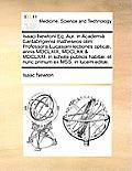 Isaaci Newtoni Eq. Aur. in Academia Cantabrigiensi Matheseos Olim Professoris Lucasiani Lectiones Opticae, Annis MDCLXIX, MDCLXX & MDCLXXI. in Scholis
