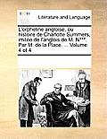L'Orpheline Angloise, Ou Histoire de Charlotte Summers, Imite de L'Anglois de M. N***. Par M. de La Place. ... Volume 4 of 4