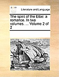 The Spirit of the Elbe: A Romance. in Two Volumes. ... Volume 2 of 2