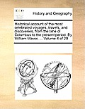 Historical Account of the Most Celebrated Voyages, Travels, and Discoveries, from the Time of Columbus to the Present Period. by William Mavor, ... Vo