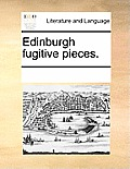 Edinburgh Fugitive Pieces.
