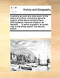 A General Account and Description of the Island of Corsica: Including a Genuine Relation of the Late Revolutions There, ... with Authentic Memoirs of