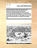 Laws Enacted in the First Sitting of the Eleventh General Assembly of the Commonwealth of Pennsylvania, Which Commenced at Philadelphia, on the Twenty