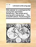 Wits Cabinet: Or, a Companion for Young Men and Ladies: Containing I. the Whole Art of Wooing and Making Love, ... the Sixteenth Edi