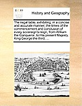 The Regal Table, Exhibiting, in a Concise and Accurate Manner, the Times of the Commencement and Conclusion of Every Sovereign's Reign, from William t