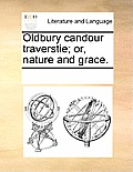 Oldbury Candour Traverstie; Or, Nature and Grace.