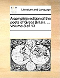 A Complete Edition of the Poets of Great Britain. ... Volume 8 of 13