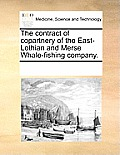 The Contract of Copartnery of the East-Lothian and Merse Whale-Fishing Company.