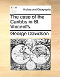The Case of the Caribbs in St. Vincent's.
