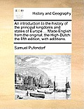 An Introduction to the History of the Principal Kingdoms and States of Europe.... Made English from the Original, the High-Dutch: The Fifth Edition, w