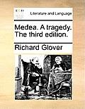 Medea. a Tragedy. the Third Edition.