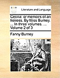 Cecilia: Or Memoirs of an Heiress. by Miss Burney. ... in Three Volumes. ... Volume 2 of 3