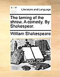The Taming of the Shrew. a Comedy. by Shakespear.