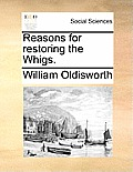 Reasons for Restoring the Whigs.
