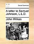 A Letter to Samuel Johnson, L.L.D.