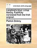 Longford's Glyn: A True History. Faithfully Translated from the Irish Original.