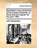Stockdale's New Companion to the London Calendar, Or, Court and City Register for the Year 1784