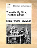 The Wife. by Mira, ... the Third Edition.