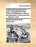 Letters from Emerance to Lucy. Translated from the French of Madame Le Prince de Beaumont. in Two Volumes. ... Volume 1 of 2