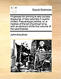 Proposals for Printing a Very Curious Discourse, in Two Volumes in Quarto, Intitled, Pseudologia Politike; Or, a Treatise of the Art of Political Lyin