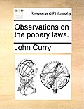 Observations on the Popery Laws.