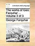 The Works of Geo: Farquhar ... Volume 3 of 3