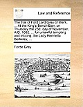 The Trial of Ford Lord Grey of Werk, ... at the King's-Bench-Barr, on Thursday the 23d. Day of November, A.D. 1682. ... for Unlawful Tempting and Inti