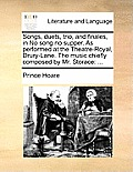 Songs, Duets, Trio, and Finales, in No Song No Supper. as Performed at the Theatre-Royal, Drury-Lane. the Music Chiefly Composed by Mr. Storace: ...