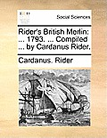 Rider's British Merlin: 1793. ... Compiled ... by Cardanus Rider.