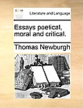 Essays Poetical, Moral and Critical.