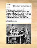 The Voyages, Travels, and Adventures, of William Owen Gwin Vaughan, Esq; With the History of His Brother Jonathan Vaughan, ... by the Author of Captai