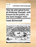 The Life and Adventures of Ambrose Gwinett, Well Known to the Public, as the Lame Beggar-Man, ...