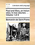 Paul and Mary, an Indian Story. in Two Volumes. ... Volume 1 of 2