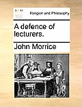 A Defence of Lecturers.