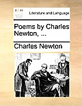 Poems by Charles Newton, ...