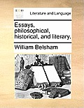 Essays, Philosophical, Historical, and Literary.