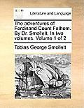 The Adventures of Ferdinand Count Fathom. by Dr. Smollett. in Two Volumes. Volume 1 of 2
