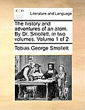 The History and Adventures of an Atom. by Dr. Smollett, in Two Volumes. Volume 1 of 2