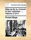 Man as He Is. a Novel. in Four Volumes. ... Volume 3 of 4