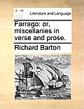 Farrago: Or, Miscellanies in Verse and Prose.