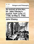 An Extract of the REV. Mr. John Wesley's Journal, from June 17, 1758, to May 5, 1760.