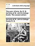 The Juror. a Farce. by W. B. Formerly of St. John's College Camb. the Second Edition.