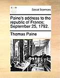 Paine's Address to the Republic of France; September 25, 1792.