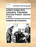 Letters Written from Lausanne. Translated from the French. Volume 1 of 2