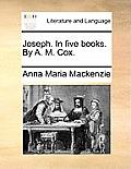 Joseph. in Five Books. by A. M. Cox.