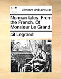 Norman Tales. from the French. of Monsieur Le Grand.